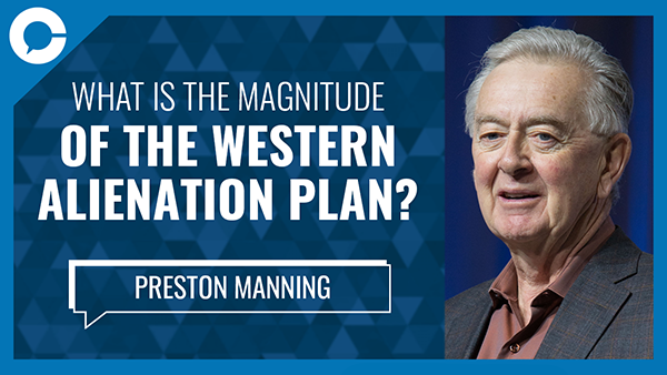Preston Manning joins us for a Conversation That Matters about Alberta, the current state of discontent and a potential path forward.