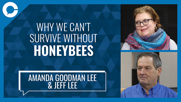 Stuart sits down with Amanda Goodman Lee and Jeff Lee for a conversation about the future of our honeybees and our dependence on them for our own survival.
